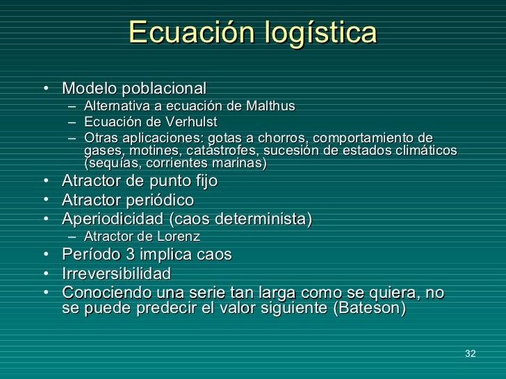 Ecuación logística <ul><li>Modelo poblacional </li></ul><ul><ul><li>Alternativa a ecuación de Malthus </li></ul></ul><ul><...