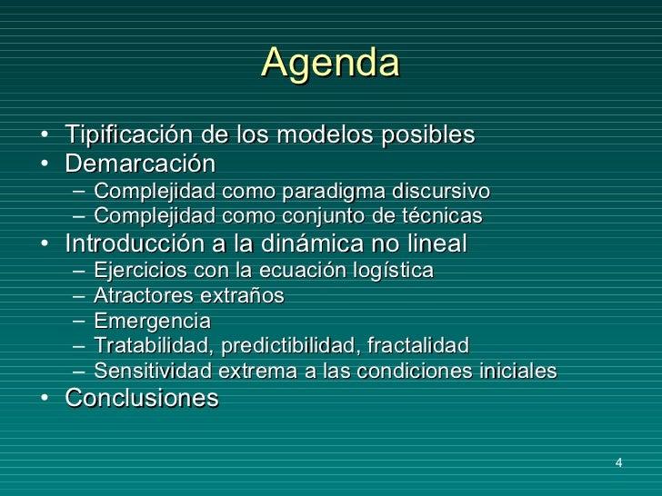 Agenda <ul><li>Tipificación de los modelos posibles </li></ul><ul><li>Demarcación </li></ul><ul><ul><li>Complejidad como p...