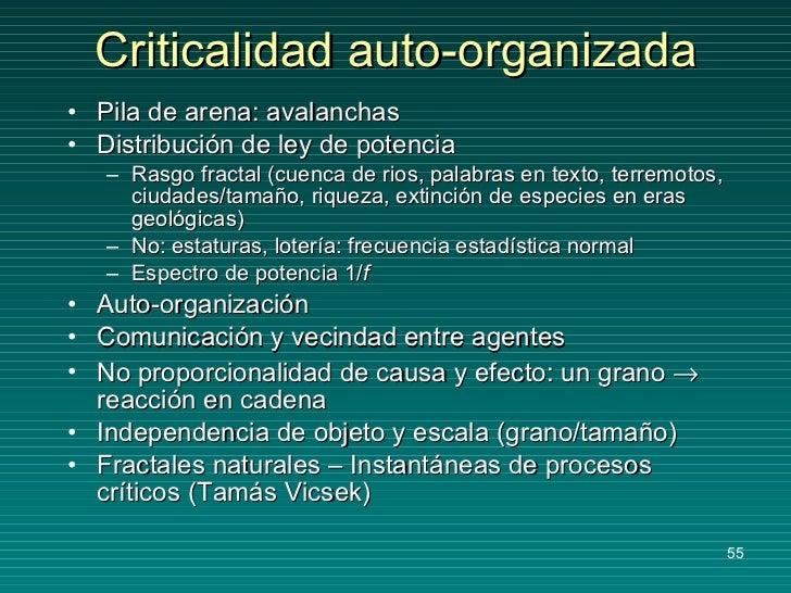 Criticalidad auto-organizada <ul><li>Pila de arena: avalanchas </li></ul><ul><li>Distribución de ley de potencia </li></ul...
