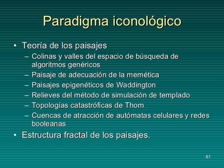 Paradigma iconológico <ul><li>Teoría de los paisajes </li></ul><ul><ul><li>Colinas y valles del espacio de búsqueda de alg...