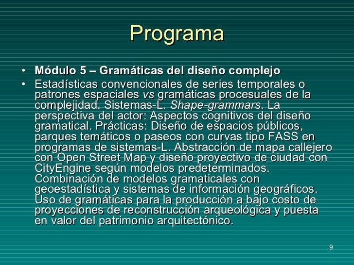 Programa <ul><li>Módulo 5 – Gramáticas del diseño complejo </li></ul><ul><li>Estadísticas convencionales de series tempora...