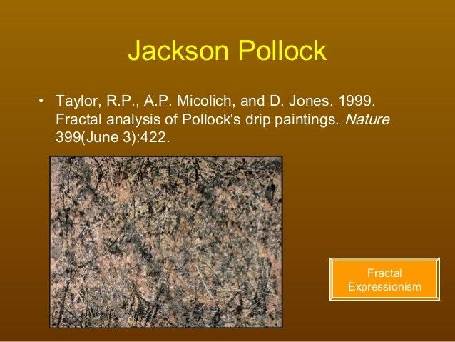 Fractal Analysis Of Pollock S Drip Paintings