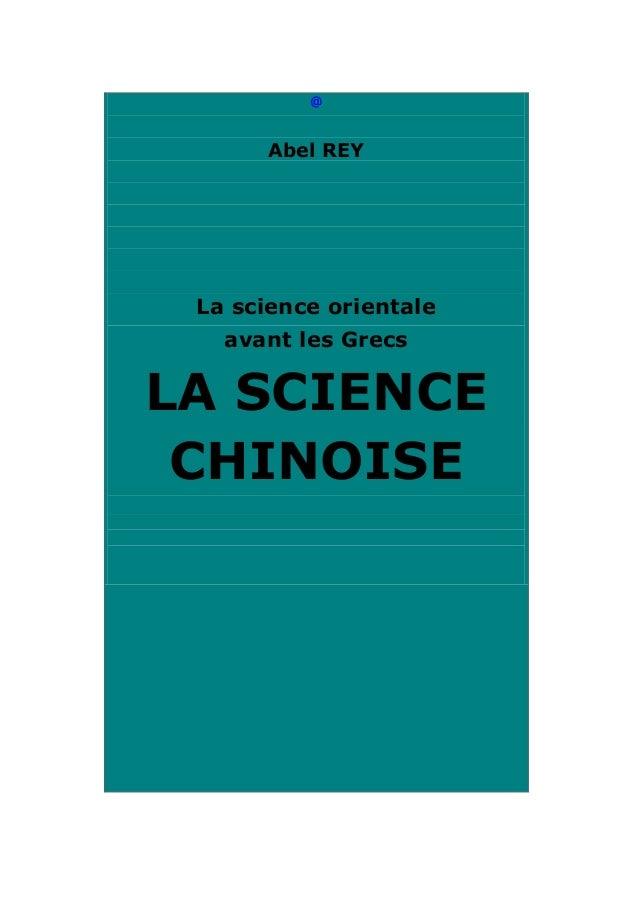 @  Abel REY  La science orientale avant les Grecs  LA SCIENCE CHINOISE