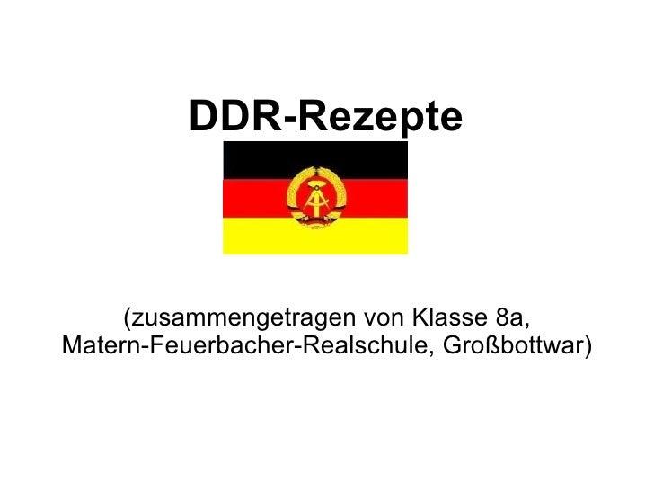 DDR-Rezepte  (zusammengetragen von Klasse 8a, Matern-Feuerbacher-Realschule, Großbottwar)
