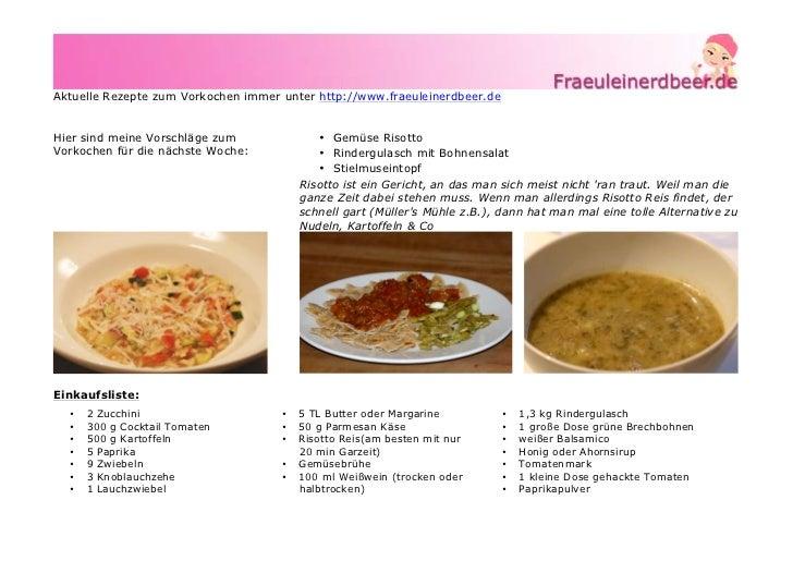 Aktuelle Rezepte zum Vorkochen immer unter http://www.fraeuleinerdbeer.deHier sind meine Vorschläge zum              • Gem...