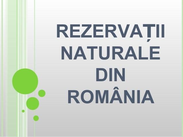 REZERVA IIȚNATURALEDINROMÂNIA