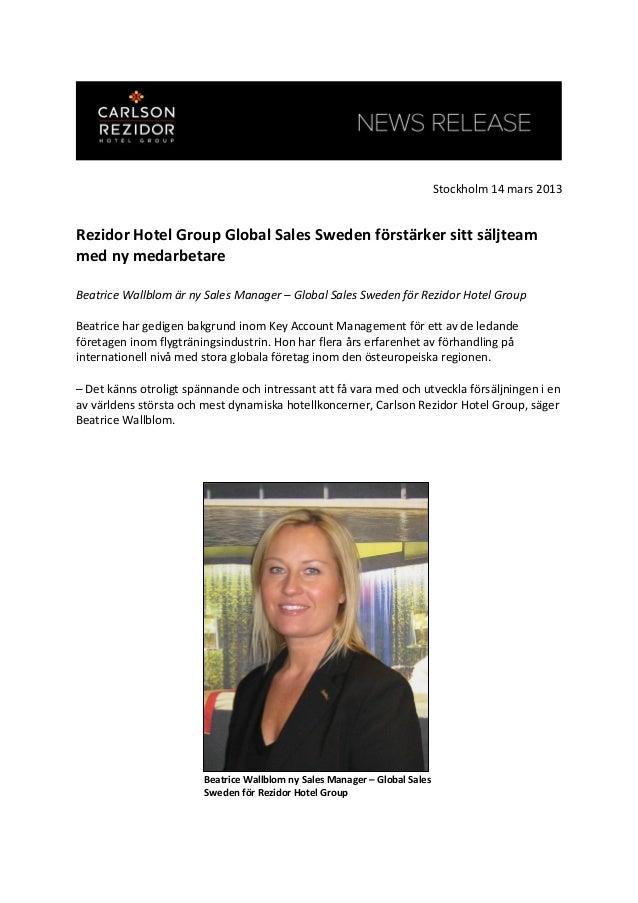 Stockholm 14 mars 2013Rezidor Hotel Group Global Sales Sweden förstärker sitt säljteammed ny medarbetareBeatrice Wallblom ...