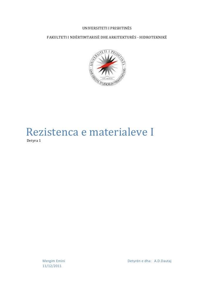 UNIVERSITETI I PRISHTINËS             FAKULTETI I NDËRTIMTARISË DHE ARKITEKTURËS - HIDROTEKNIKËRezistenca e materialeve ID...