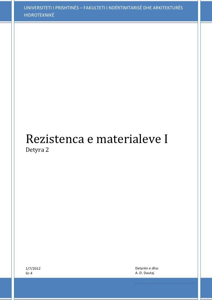 UNIVERSITETI I PRISHTINËS – FAKULTETI I NDËRTIMTARISË DHE ARKITEKTURËSHIDROTEKNIKËRezistenca e materialeve IDetyra 21/7/20...