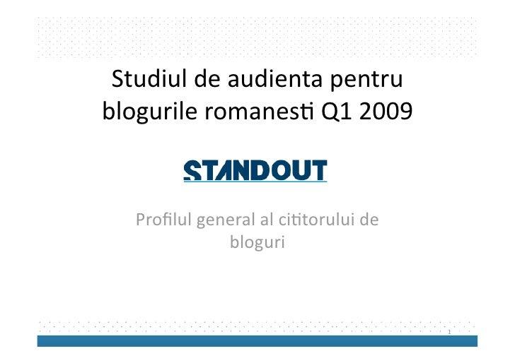 Studiuldeaudientapentru blogurileromanes2Q12009     Profilulgeneralalci2toruluide              bloguri       ...