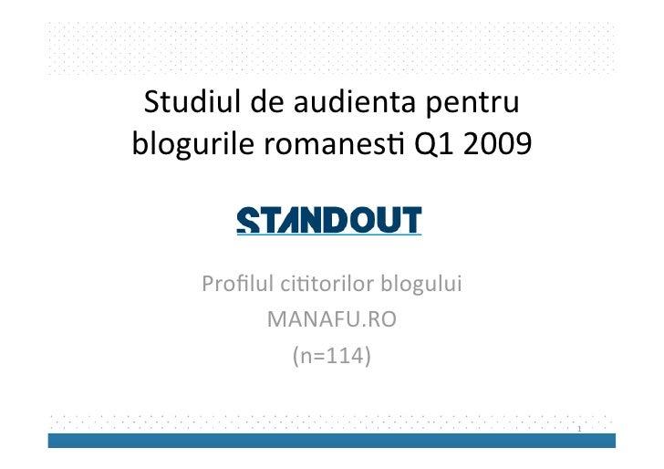 Studiuldeaudientapentru blogurileromanes2Q12009       Profilulci2torilorblogului           MANAFU.RO          ...