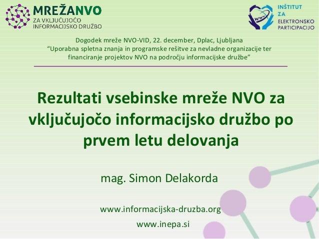 Rezultati vsebinske mreže NVO za vključujočo informacijsko družbo po prvem letu delovanja www.informacijska-druzba.org www...