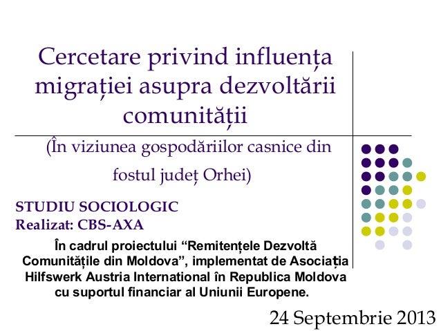 Cercetare privind influenţa migraţiei asupra dezvoltării comunităţii (În viziunea gospodăriilor casnice din fostul judeţ O...