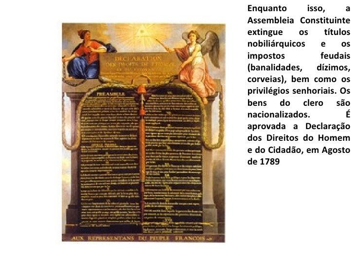 Enquanto isso, a Assembleia Constituinte extingue os títulos nobiliárquicos e os impostos feudais (banalidades, dízimos, c...