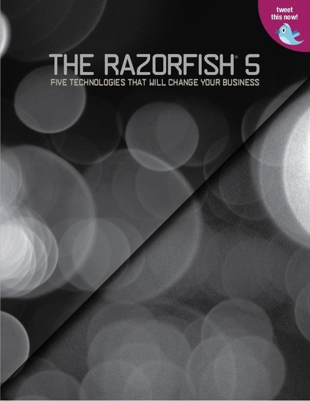 The Razorfish 5The Razorfish 5Five Technologies That Will Change Your BusinessFive Technologies That Will Change Your Busi...