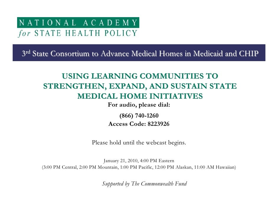 3rd State Consortium to Advance Medical Homes in Medicaid and CHIP         USING LEARNING COMMUNITIES TO      STRENGTHEN, ...