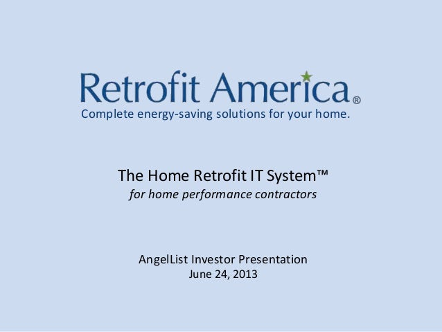 Complete energy-saving solutions for your home.The Home Retrofit IT System™for home performance contractorsAngelList Inves...