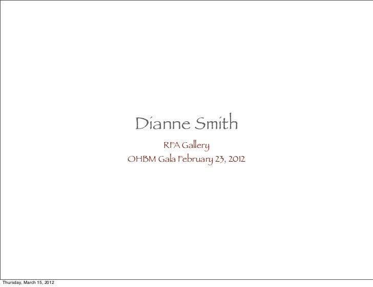 Dianne Smith                                   RFA Gallery                           OHBM Gala February 23, 2012Thursday, ...