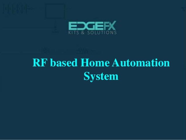 Rf based home automation system for Home automation basics