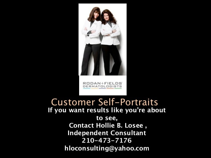 Customer Self-PortraitsIf you want results like you're about                to see,        Contact Hollie B. Losee ,      ...