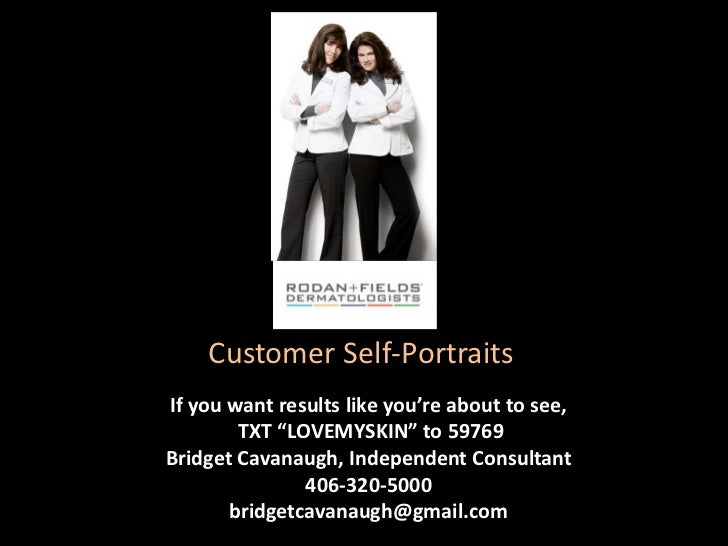 "Customer Self-Portraits<br />If you want results like you're about to see, TXT ""LOVEMYSKIN"" to 59769Bridget Cavanaugh, Ind..."