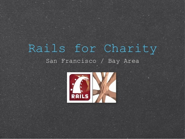 Rails for Charity  San Francisco / Bay Area