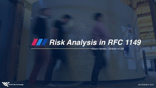 Risk Analysis in RFC 1149 Alison Hawke / Director of QA