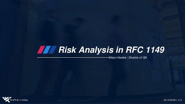Risk Analysis in RFC 1149 Alison Hawke / Director of QA