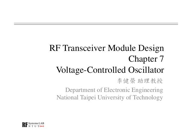 RF Transceiver Module Design Chapter 7 Voltage-Controlled Oscillator 李健榮 助理教授 Department of Electronic Engineering Nationa...
