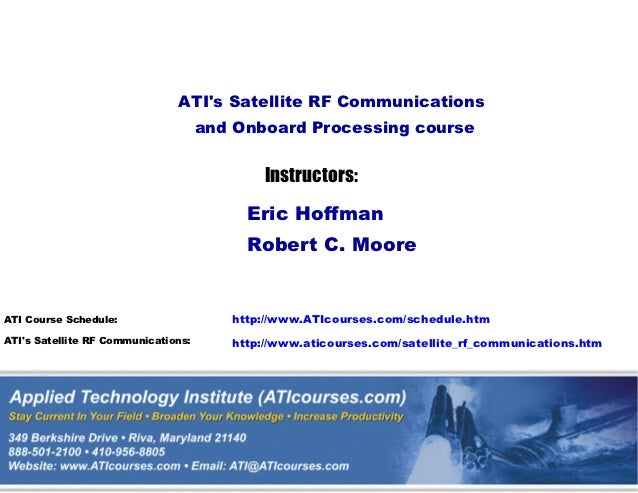 ATIs Satellite RF Communications                                     and Onboard Processing course                        ...