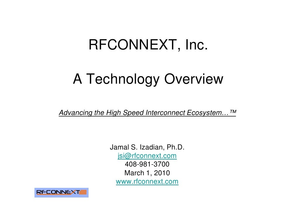RFCONNEXT, Inc.     A Technology Overview  Advancing the High Speed Interconnect Ecosystem…™                  Jamal S. Iza...