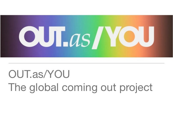 OUT.as/YOUThe global coming out project