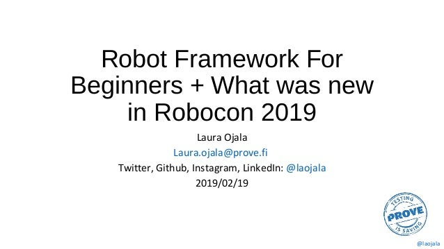 Robot Framework for beginners and what is new at 2019