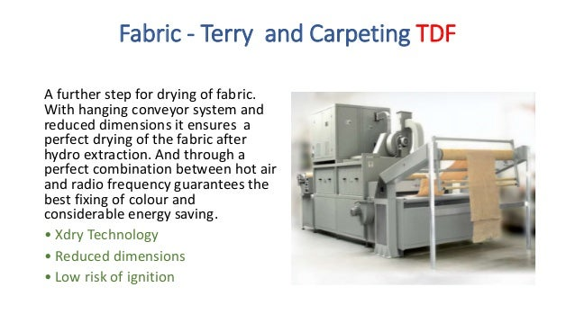 Carpets and Moquette TDC The widest radio frequency dryer in the world. With a width of 4500 mm and an outlet cooling syst...