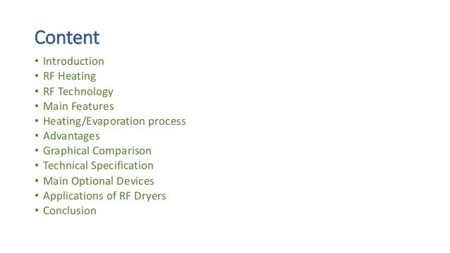 Content • Introduction • RF Heating • RF Technology • Main Features • Heating/Evaporation process • Advantages • Graphical...