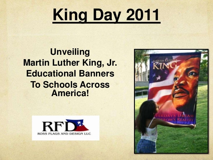 King Day 2011      UnveilingMartin Luther King, Jr.Educational Banners To Schools Across       America!