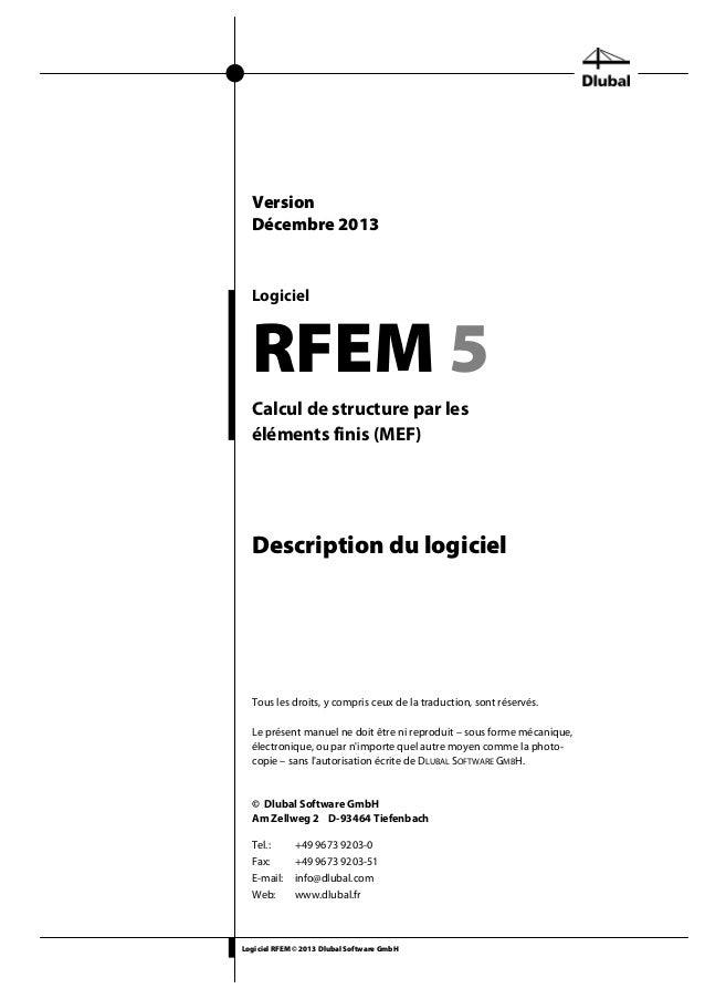 Logiciel RFEM © 2013 Dlubal Software GmbH Logiciel RFEM 5 Calcul de structure par les éléments finis (MEF) Description du ...