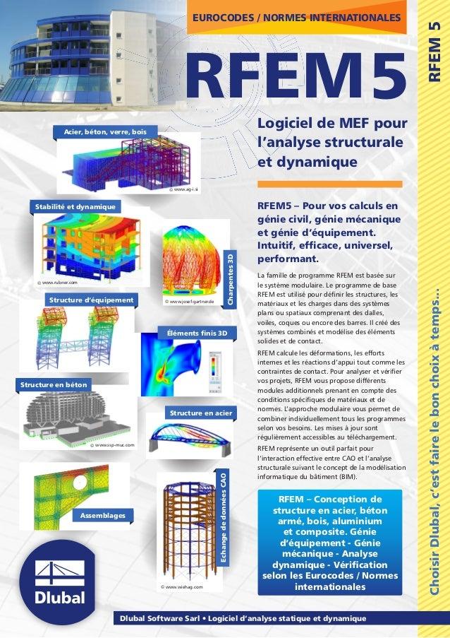 ChoisirDlubal,c'estfairelebonchoixàtemps...RFEM5 RFEM5 Dlubal Software Sarl  Logiciel d'analyse statique et dynamique Lo...