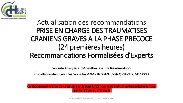 Actualisation des recommandations PRISE EN CHARGE DES TRAUMATISES CRANIENS GRAVES A LA PHASE PRECOCE (24 premières heures)...