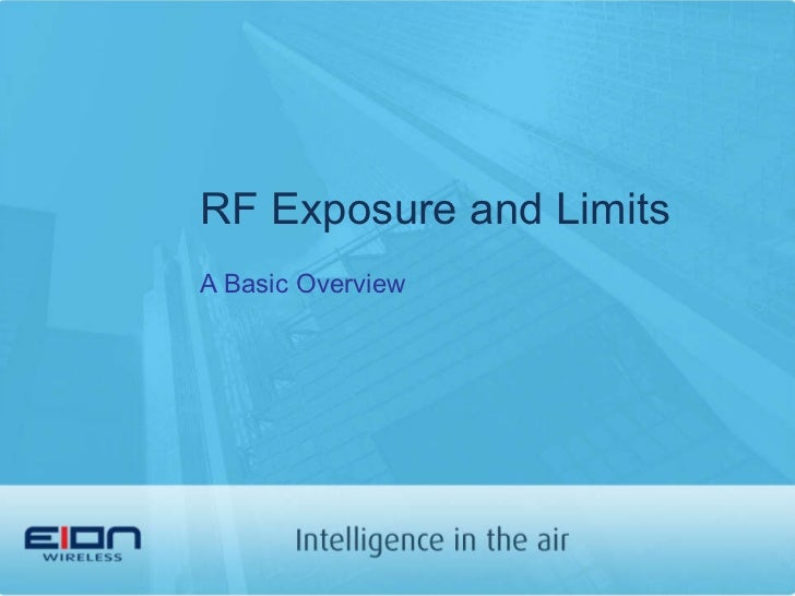RF Exposure and Limits A Basic Overview