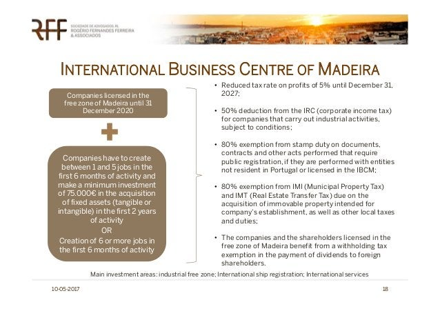 INTERNATIONAL BUSINESS CENTRE OF MADEIRA 10-05-2017 18 Companies licensed in the free zone of Madeira until 31 December 20...