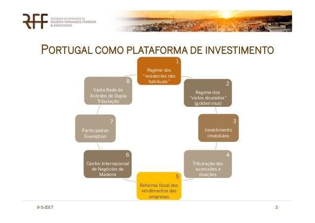 """9-5-2017 2 1 Regime dos """"residentes não habituais"""" 2 Regime dos """"vistos dourados"""" (golden visa) 3 Investimento imobiliário..."""