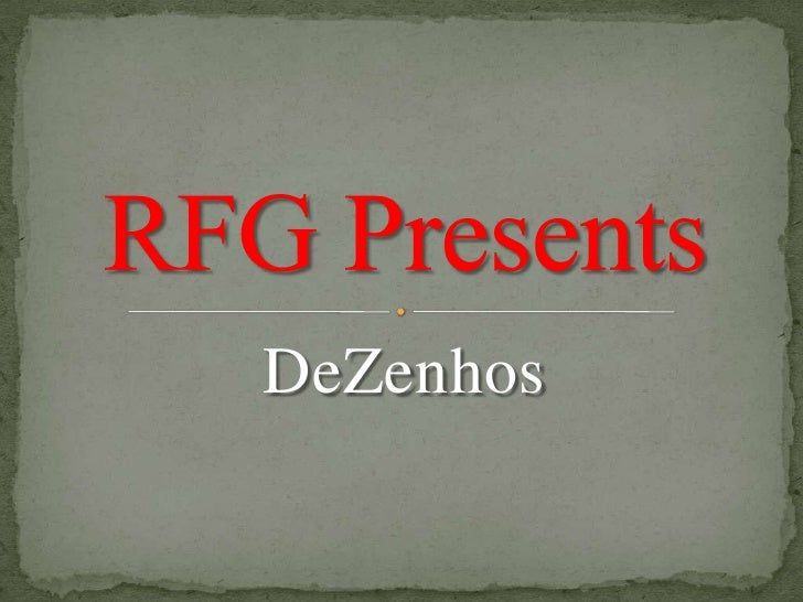 DeZenhos<br />RFG Presents<br />