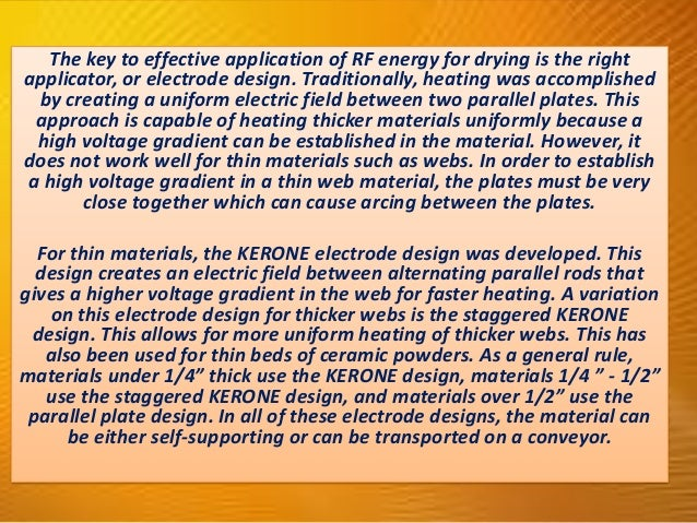Materials have a major effect on the success of RF heating. Some materials heat very well and some do not heat well at all...