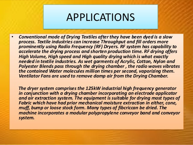 • Conventional mode of Drying Textiles after they have been dyed is a slow process. Textile industries can increase Throug...