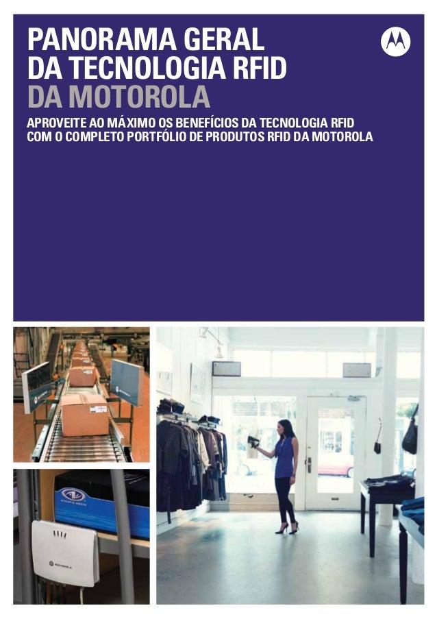 PANORAMA GERAL DA TECNOLOGIA RFID da Motorola APROVEITE AO MÁXIMO OS BENEFÍCIOS DA TECNOLOGIA RFID COM O COMPLETO PORTFÓLI...