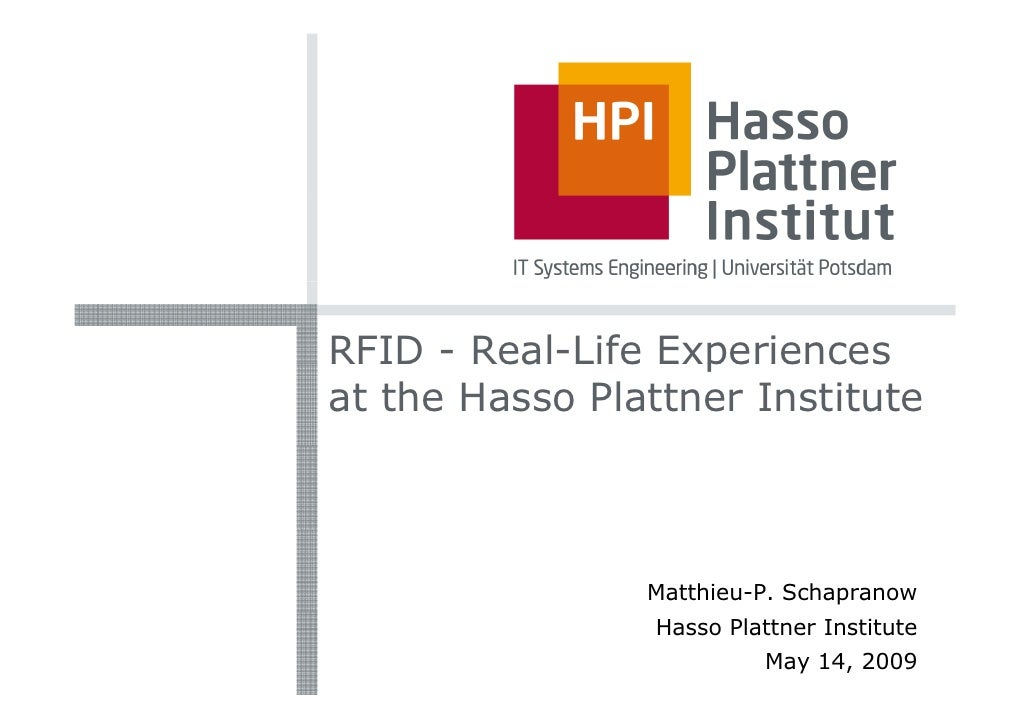 RFID - Real-Life Experiences        Real Life at the Hasso Plattner Institute                    Matthieu-P. Schapranow   ...