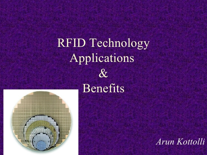 RFID Technology Applications  & Benefits Arun Kottolli