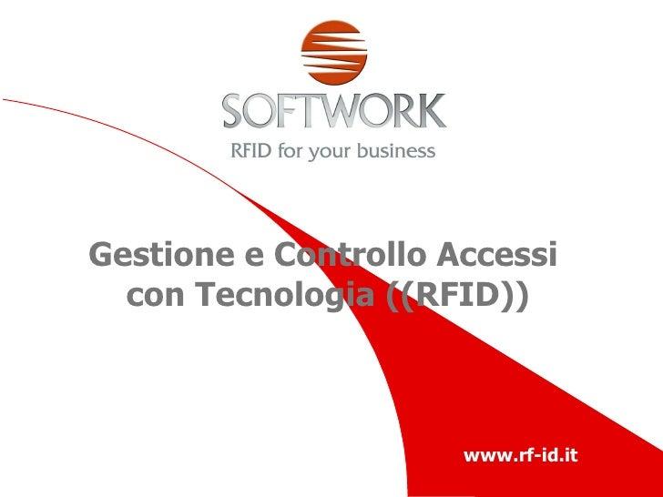 Gestione e Controllo Accessi  con Tecnologia ((RFID))
