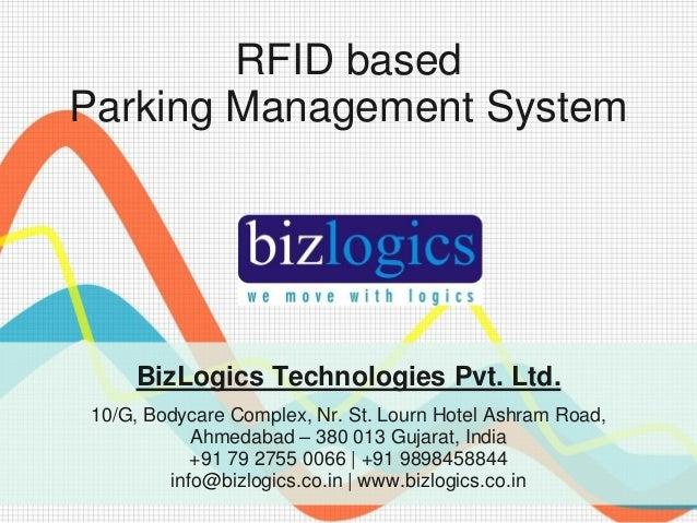 RFID basedParking Management System    BizLogics Technologies Pvt. Ltd.10/G, Bodycare Complex, Nr. St. Lourn Hotel Ashram ...